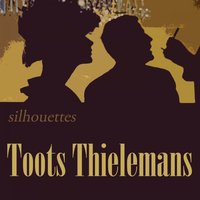 Silhouettes — Toots Thielemans