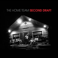Second Draft — The Home Team