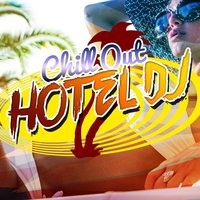 Chill out Hotel DJ — The Chillout Players, DJ Chill Out, Buddha Hotel Ibiza Lounge Bar Music DJ, Buddha Hotel Ibiza Lounge Bar Music DJ|DJ Chill Out|The Chillout Players