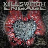 The End Of Heartache — Killswitch Engage
