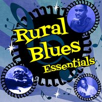 Rural Blues Essentials — сборник