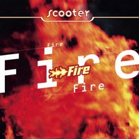 Fire — Scooter