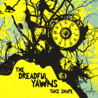 Take Shape — The Dreadful Yawns