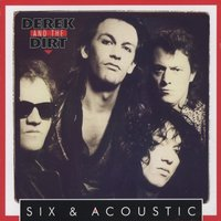 Six And Acoustic — Derek & The Dirt