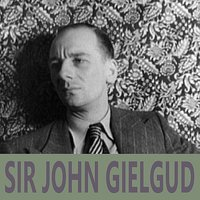 The Best of Sir John Gielgud — Sir John Gielgud
