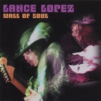 Wall Of Soul — Lance Lopez