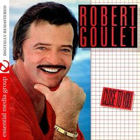 Close To You — Robert Goulet