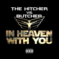 In Heaven With You — The Hitcher, Butcher