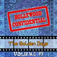 Bollywood Confidential - The Golden Days, Vol. 15 — Mohammed Rafi