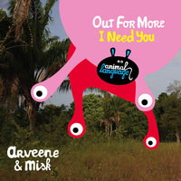 Out For More / I Need You — Arveene & MiSK