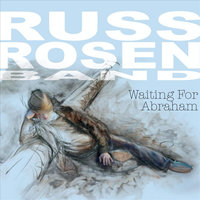 Waiting for Abraham — Russ Rosen Band