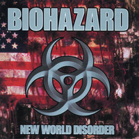 New World Disorder — Biohazard