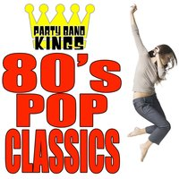 80's Pop Classics — Party Hit Kings