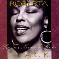Set The Night To Music — Roberta Flack