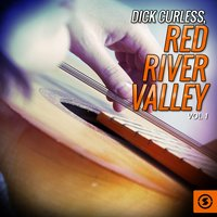 Dick Curless, Red River Valley, Vol. 1 — Dick Curless