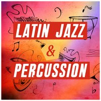 Latin Jazz and Percussion — сборник