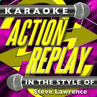 Karaoke Action Replay: In the Style of Steve Lawrence — Karaoke Action Replay