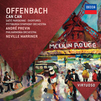 Offenbach: Can Can; Gaité Parisienne; Overtures — Sir Neville Marriner, André Previn, Pittsburgh Symphony Orchestra