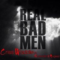 Real Bad Men (feat. Sarkodie & Mugeez) — Sarkodie, Mugeez, Criss Waddle