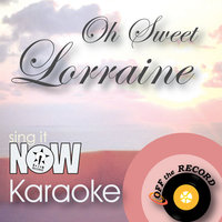 Oh! Sweet Lorraine (In the Style of Green Shoe Studio feat. Jacob Colgan & Fred Stobaugh) — Off the Record Karaoke