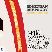 Who Wants to Rock Forever — Bohemian Rhapsody