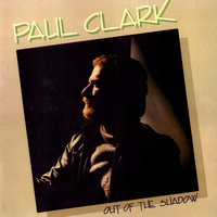 Out Of The Shadow — Paul Clark
