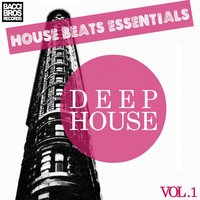 House Beats Essentials: Deep House - Vol. 1 — сборник