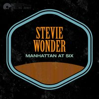 Manhattan At Six — Stevie Wonder