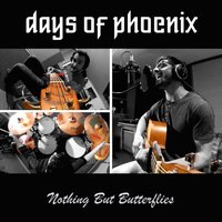 Nothing but Butterflies — Days of Phoenix