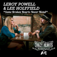 Some Broken Hearts Never Mend — Leroy Powell, Lee Holyfield