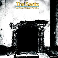 All Times Through Paradise — The Saints