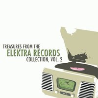 Treasures from the Elektra Records Collection, Vol. 2 — сборник
