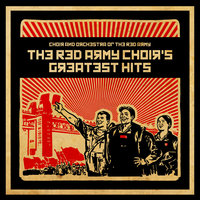 The Red Army Choir's Greatest Hits — Choir and Orchestra of the Red Army