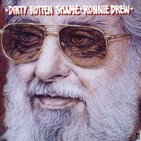 Dirty Rotten Shame — Ronnie Drew