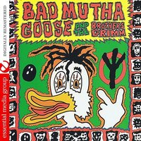 Bad Mutha Goose & The Brothers Grimm — The Brothers Grimm, Bad Mutha Goose
