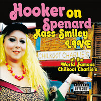 Hooker on Spenard: Kass Smiley Live at the World Famous Chilkoot Charlie's — Kass Smiley