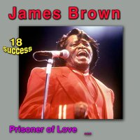 Prisoner of Love — James Brown