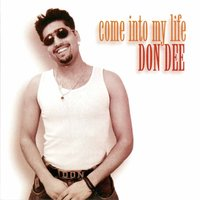 Come Into My Life — Don Dee