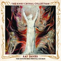 The Kinks Choral Collection By Ray Davies and The Crouch End Festival Chorus — Ray Davies