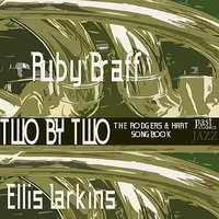 Two By Two - The Rodgers & Hart Songbook — Ruby Braff, Ellis Larkins