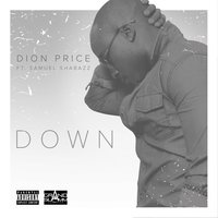 Down (feat. Samuel Shabazz) — Dion Price