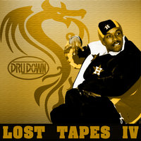 Lost Tapes IV — Dru Down