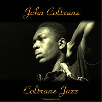 Coltrane Jazz — John Coltrane, McCoy Tyner / Elvin Jones