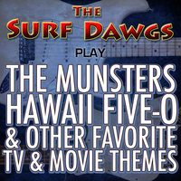 Play the Munsters, Hawaii Five-O & Other Favorite Tv & Movie Themes — The Surf Dawgs