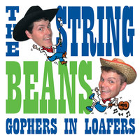 Gophers in Loafers — The String Beans