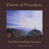 Vision of Freedom — Larry David & Richard Lawrence