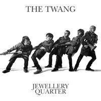 Jewellery Quarter — The Twang