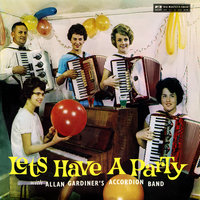Let's Have A Party — Allan Gardiner's Accordion Band