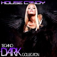 House Candy: Techno Dark Collection — сборник