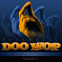 Essential Doo Wop, Vol. 4 (100 Essential Doo Wop Tracks) — The Spaniels